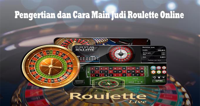 Pengertian dan Cara Main Judi Roulette Online