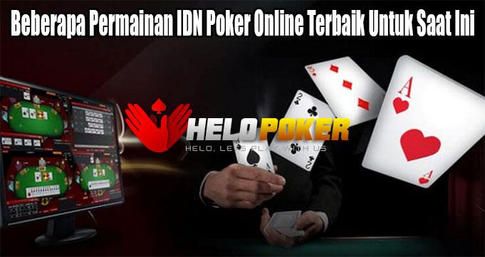 Beberapa Permainan IDN Poker Online Terbaik Untuk Saat Ini